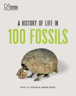 A History of Life in 100 Fossils published